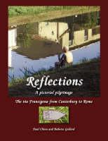 Reflections - A Pictorial Pilgrimage on the Via Francigena (Paperback)