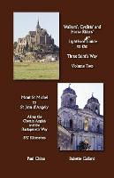LightFoot Guide to the Three Saint's Way - Mont St Michel to Saint Jean D'Angely (Paperback)