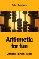 Arithmetic for fun (Paperback)