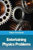 Entertaining physics problems (Paperback)