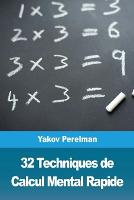 32 Techniques de Calcul Mental Rapide (Paperback)