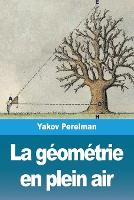 La geometrie en plein air: Volume I (Paperback)