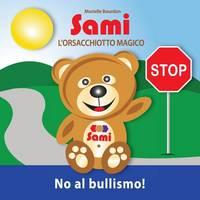 Sami l'Orsacchiotto Magico: No Al Bullismo!: (Full-Color Edition) (Paperback)