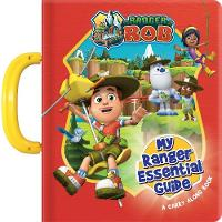 Ranger Rob: My Essential Ranger Guide: A Carry Along Book (Board book)