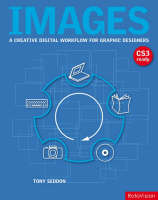 Images: A Creative Digital Workflow for Graphic Designers (Hardback)
