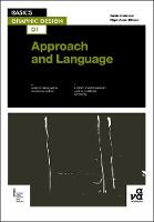Basics Graphic Design 01: Approach and Language - Basics Graphic Design 01 (Paperback)