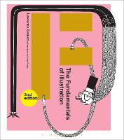 The Fundamentals of Illustration - Fundamentals (Paperback)