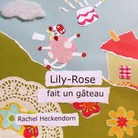 Lily-Rose Fait Un Gateau (Paperback)