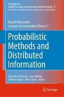 Probabilistic Methods and Distributed Information: Rudolf Ahlswede's Lectures on Information Theory 5 - Foundations in Signal Processing, Communications and Networking 15 (Hardback)