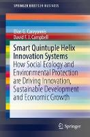 Smart Quintuple Helix Innovation Systems: How Social Ecology and Environmental Protection are Driving Innovation, Sustainable Development and Economic Growth - SpringerBriefs in Business (Paperback)