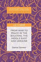 From War to Peace in the Balkans, the Middle East and Ukraine - Palgrave Critical Studies in Post-Conflict Recovery (Hardback)