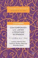 Contemporary U.S. Latinx Literature in Spanish: Straddling Identities - Literatures of the Americas (Hardback)