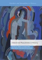 Ireland and Masculinities in History - Genders and Sexualities in History (Hardback)