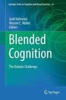 Blended Cognition: The Robotic Challenge - Springer Series in Cognitive and Neural Systems 12 (Hardback)