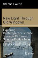 New Light Through Old Windows: Exploring Contemporary Science Through 12 Classic Science Fiction Tales - Science and Fiction (Paperback)