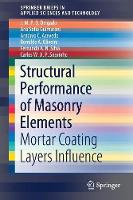 Structural Performance of Masonry Elements: Mortar Coating Layers Influence - SpringerBriefs in Applied Sciences and Technology (Paperback)