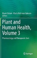 Plant and Human Health, Volume 3: Pharmacology and Therapeutic Uses (Hardback)