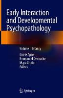 Early Interaction and Developmental Psychopathology: Volume I: Infancy (Hardback)