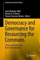 Democracy and Governance for Resourcing the Commons: Theory and Practice on Rural-Urban Balance - Contemporary Systems Thinking (Hardback)
