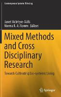 Mixed Methods and Cross Disciplinary Research: Towards Cultivating Eco-systemic Living - Contemporary Systems Thinking (Hardback)