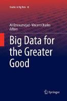 Big Data for the Greater Good - Studies in Big Data 42 (Paperback)