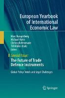 The Future of Trade Defence Instruments: Global Policy Trends and Legal Challenges - European Yearbook of International Economic Law (Paperback)