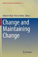 Change and Maintaining Change - Nebraska Symposium on Motivation 65 (Paperback)
