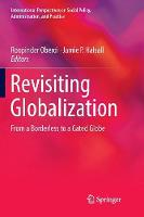 Revisiting Globalization: From a Borderless to a Gated Globe - International Perspectives on Social Policy, Administration, and Practice (Paperback)