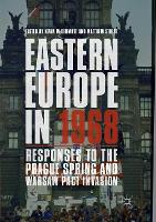 Eastern Europe in 1968: Responses to the Prague Spring and Warsaw Pact Invasion (Paperback)