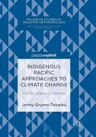 Indigenous Pacific Approaches to Climate Change: Pacific Island Countries - Palgrave Studies in Disaster Anthropology (Paperback)