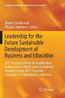 """Leadership for the Future Sustainable Development of Business and Education: 2017 Prague Institute for Qualification Enhancement (PRIZK) and International Research Centre (IRC) """"Scientific Cooperation"""" International Conference - Springer Proceedings in Business and Economics (Paperback)"""