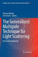 The Generalized Multipole Technique for Light Scattering: Recent Developments - Springer Series on Atomic, Optical, and Plasma Physics 99 (Paperback)