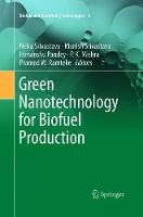 Green Nanotechnology for Biofuel Production - Biofuel and Biorefinery Technologies 5 (Paperback)