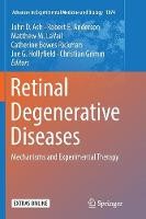 Retinal Degenerative Diseases: Mechanisms and Experimental Therapy - Advances in Experimental Medicine and Biology 1074 (Paperback)