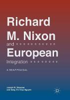 Richard M. Nixon and European Integration: A Reappraisal (Paperback)