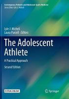 The Adolescent Athlete: A Practical Approach - Contemporary Pediatric and Adolescent Sports Medicine (Paperback)