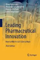 Leading Pharmaceutical Innovation: How to Win the Life Science Race (Paperback)