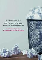 Political Mistakes and Policy Failures in International Relations (Paperback)