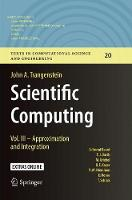 Scientific Computing: Vol. III - Approximation and Integration - Texts in Computational Science and Engineering 20 (Paperback)