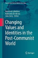 Changing Values and Identities in the Post-Communist World - Societies and Political Orders in Transition (Paperback)