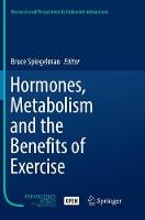 Hormones, Metabolism and the Benefits of Exercise - Research and Perspectives in Endocrine Interactions (Paperback)