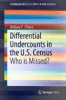 Differential Undercounts in the U.S. Census: Who is Missed? - SpringerBriefs in Population Studies (Paperback)