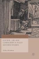 Suicide, Law, and Community in Early Modern Sweden