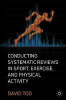 Conducting Systematic Reviews in Sport, Exercise, and Physical Activity (Paperback)