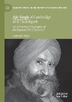 Ajit Singh of Cambridge and Chandigarh: An Intellectual Biography of the Radical Sikh Economist - Palgrave Studies in the History of Economic Thought (Paperback)