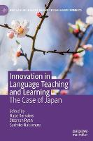 Innovation in Language Teaching and Learning: The Case of Japan - New Language Learning and Teaching Environments (Hardback)