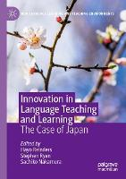 Innovation in Language Teaching and Learning: The Case of Japan - New Language Learning and Teaching Environments (Paperback)