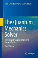 The Quantum Mechanics Solver: How to Apply Quantum Theory to Modern Physics (Hardback)