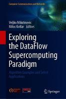 Exploring the DataFlow Supercomputing Paradigm: Example Algorithms for Selected Applications - Computer Communications and Networks (Hardback)