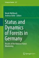 Status and Dynamics of Forests in Germany: Results of the National Forest Monitoring - Ecological Studies 237 (Hardback)